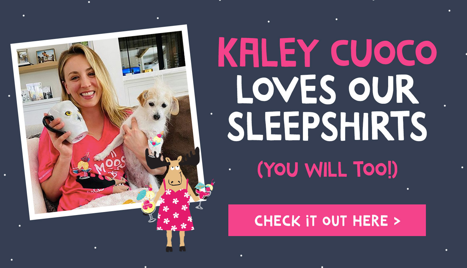 Kaley Cuoco loves our sleepshirts