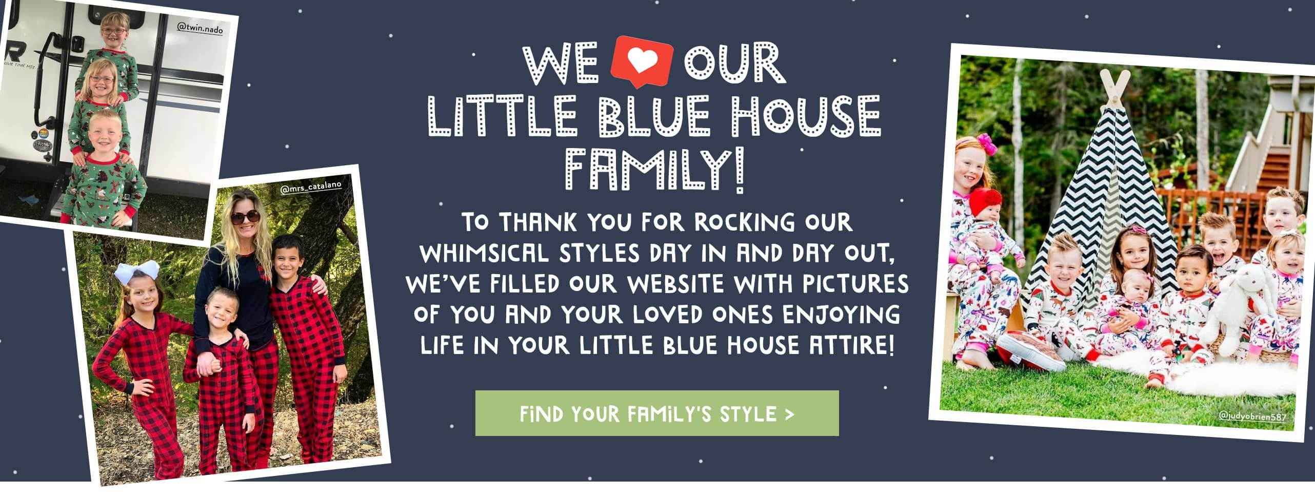We love our Little Blue House Family
