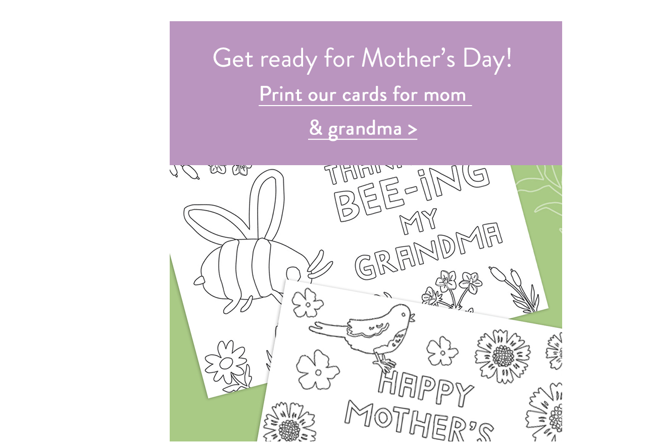 Get ready for Mother's Day!