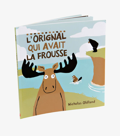 ''L'orignal qui avait la frousse'' French Children's Book